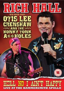 Rich Hall with Special Guest Otis Lee Crenshaw And The Honky Tonk A**holes - Hell No I Ain't Happy Live at The Apollo