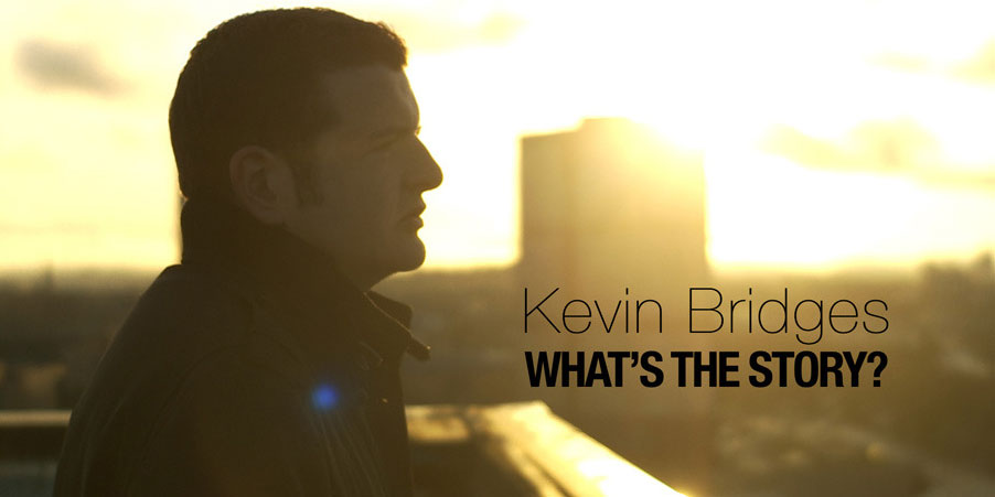 Kevin Bridges: What's the Story?
